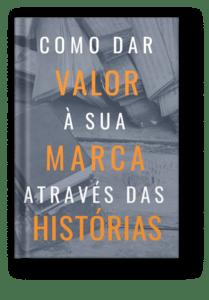 e-book Como dar Valor à sua Marca através das Histórias